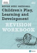 Brenda Baker,   Georgina Shaw BTEC National Children`s Play, Learning and Development Revision Workbook