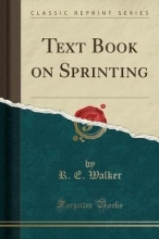 Walker, R. E. TEXT BK ON SPRINTING (CLASSIC