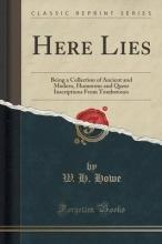 Howe, W. H. Here Lies