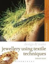 Keay, Sarah Jewellery Using Textiles Techniques