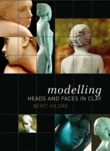Hildre, Berit Modelling Heads and Faces in Clay