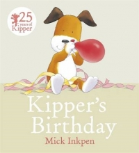 Inkpen, Mick Kipper: Kipper`s Birthday