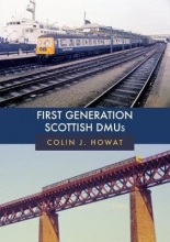 Colin J. Howat First Generation Scottish DMUs
