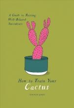 Jones, Tonwen How to Train Your Cactus