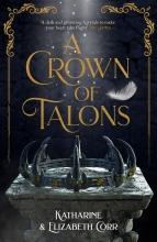 Elizabeth Corr Katharine Corr, A Crown of Talons