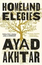 Ayad Akhtar , Homeland Elegies