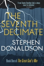 Stephen  Donaldson Seventh Decimate: The Great God`s War Book One