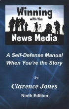 Jones, Clarence Winning With the News Media