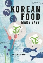 Caroline Hwang Korean Food Made Easy