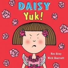Gray, Kes Daisy: Yuk!