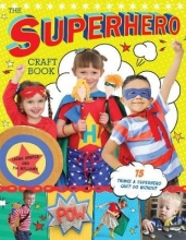 Laura Minter The Superhero Craft Book