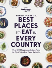Lonely Planet Food , Lonely Planet`s Best Places to Eat in Every Country