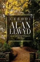 Alan Llwyd Cerddi Alan Llwyd - Yr Ail Gasgliad Cyflawn 1990-2015
