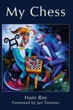 Ree, Hans My Chess
