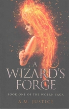 Justice, A. M. A Wizard`s Forge