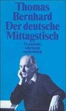 Bernhard, Thomas Der deutsche Mittagstisch