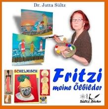 Sültz, Jutta Fritzi - Meine Ölbilder