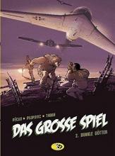 Pécau, Jean-Pierre Das grosse Spiel 02. Dunkle Götter