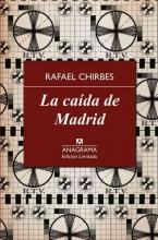 Chirbes, Rafael La Caida de Madrid
