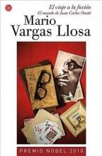Vargas Llosa, Mario El viaje a la ficcion A Flight Into Fiction