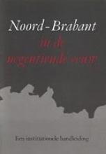 W.G.M. van der Heijden Noord-Brabant in de negentiende eeuw