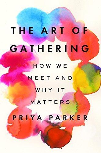 Priya Parker,The Art of Gathering
