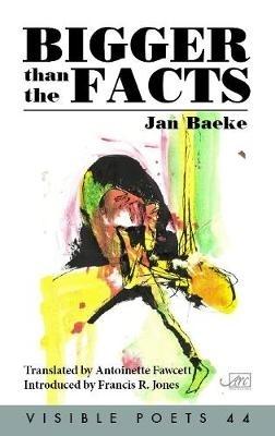 Jan Baeke,   Antoinette Fawcett,Bigger Than the Facts