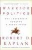 R. Kaplan, Warrior Politics