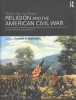 The Routledge Sourcebook of Religion and the American Civil War, A History in Documents