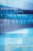 Poindexter, Paula M., Millennials, News, and Social Media