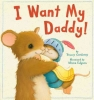 Corderoy, Tracey, I Want My Daddy!