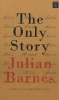 Barnes, Julian, The Only Story