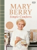 <b>Berry Mary</b>,Mary Berry's Simple Comforts