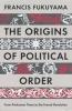 Fukuyama, Francis, The Origins of Political Order
