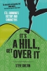 Chilton, Steve, It`s a Hill, Get Over It