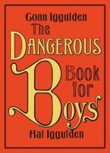 Iggulden, Conn,   Iggulden, Hal The Dangerous Book for Boys