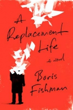 Fishman, Boris A Replacement Life