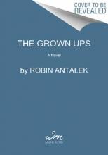 Antalek, Robin The Grown Ups
