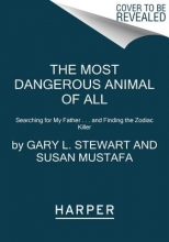 Stewart, Gary L.,   Mustafa, Susan The Most Dangerous Animal of All