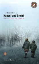 Murphy, Louise The True Story of Hansel and Gretel