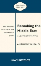 Bulbalo, Anthony Remaking the Middle East