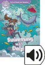 Shipton, Paul Oxford Read and Imagine: Level 4: Swimming with Dolphins Audio Pack