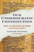 Levinson, Sanford Our Undemocratic Constitution