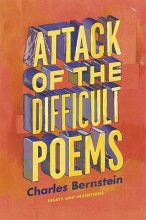 Bernstein, Charles Attack of the Difficult Poems - Essays and Inventions