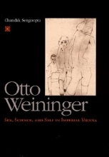 Sengoopta, Chandak Otto Weininger - Sex, Science & Self in Imperial Vienna