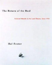 Foster, Hal The Return of the Real