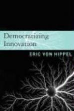 Von Hippel, Eric Democratizing Innovation