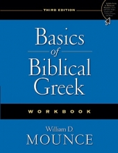 William D. Mounce Basics of Biblical Greek Workbook