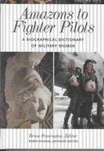 Reina Pennington Amazons to Fighter Pilots [2 volumes]