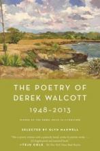 Walcott, Derek The Poetry of Derek Walcott 1948-2013